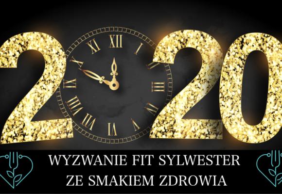 WYZWANIE FIT SYLWESTER 2020 ZE SMAKIEM ZDROWIA !